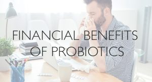 Financial-Benefits-of-Probiotics