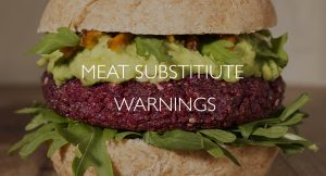 Meat Substitiute Warnings