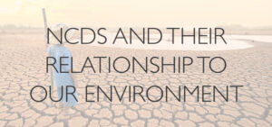 NCDs-And-Their-Relationship-to-Our-Environment (002)