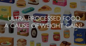 Ultra-processed food a cause of weight gain