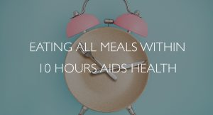 eating all meals within 10 hours aids health